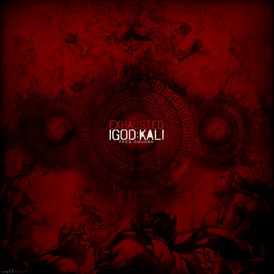 Exhausted — iGOD Kali (2016)