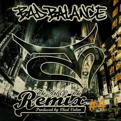 Bad Balance — Art Of The Remix Vol. 4 (2015)