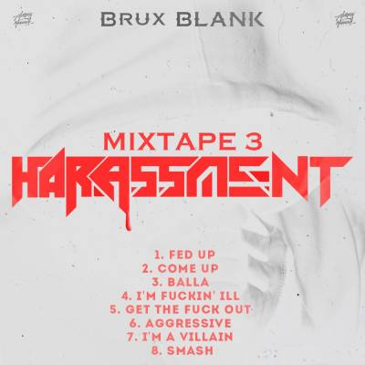 BRUX BLANK — Mixtape 3: Harassment (2016)