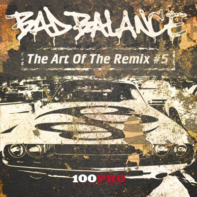 Bad Balance — The Art Of The Remix #5 (2017)