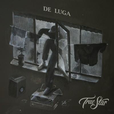 True Star — De Luga (2017) (п.у. Дым (Легенды Про), Maestro A-Sid да др.)