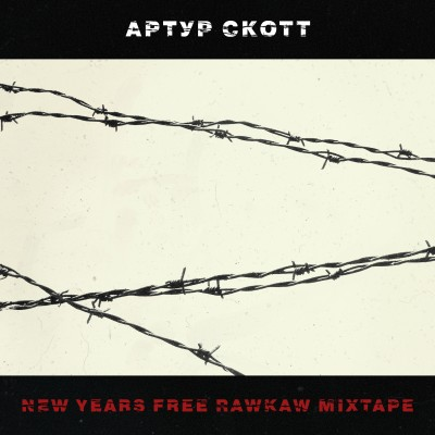 Артур Скотт — New Years Free Rawkaw Mixtape (2011-2017)