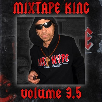 СД — Mixtape King Vol. 3.5 (2018) (п.у. Да Ст, Дуня, Слава КПСС и др.)