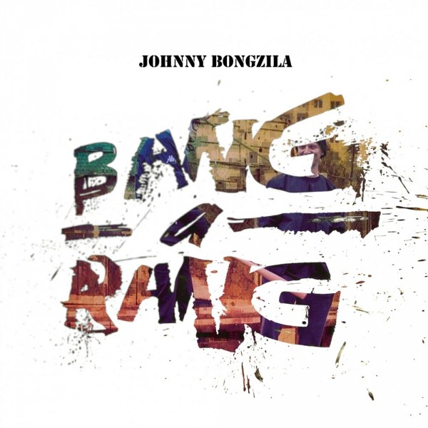 Johnny Bongzila — Bang-a-Rang (2018) EP