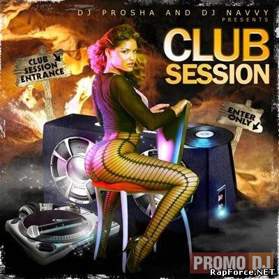 Dj Prosha and Dj Navvy - Club Session  (2009)