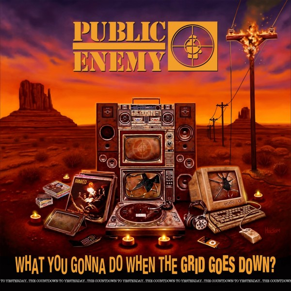 Public Enemy — What You Gonna Do When The Grid Goes Down (2020) (п.у. Cypress Hill, DJ Premier, Run-DMC, Nas, Ice-T и др.)