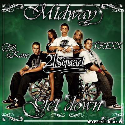 MIDWAY feat. 21 Squad - Get Down (2008)