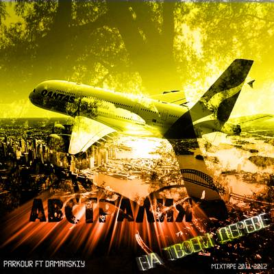 Паркур ft Damanskiy - Австралия на твоём дереве (mixtape 2011-2012)