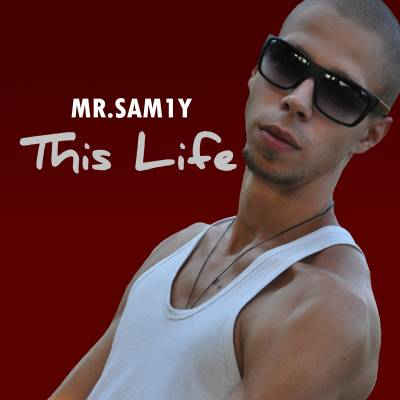 Mr.Sam1y - This life (2012)