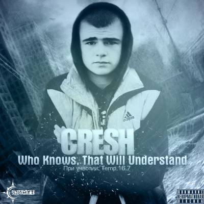 Cresh - Who Knows, That Will Understand (2012)