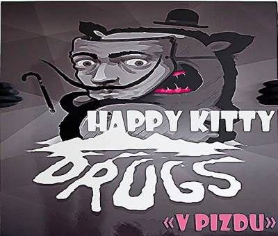 хэпикитидрагз (HAPPY_KITTY_ DRUGS) — V PIZDU (2013)
