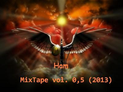 Ham - MixTape vol. 0,5 (2013)