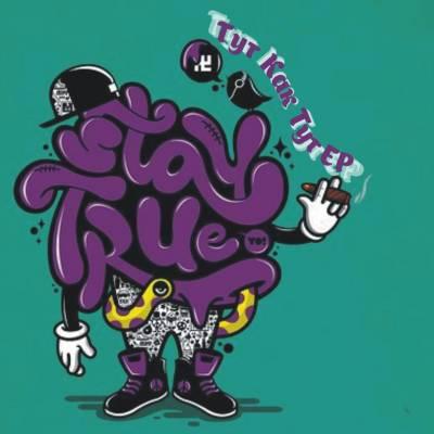 Stay True - Тут Как Тут (2013)