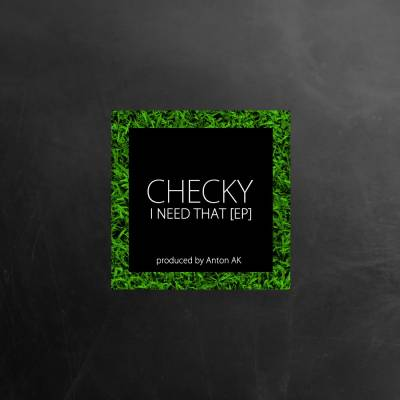 Checky — I NEED THAT (2013) EP