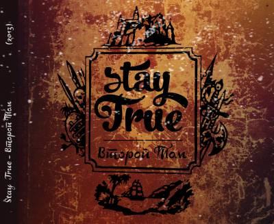 Stay True - Второй Том [2013]