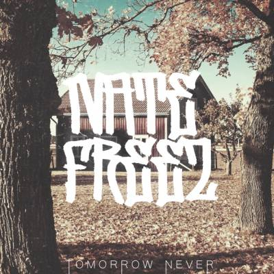 Nate Freez — Tomorrow Never (2013) [EP]