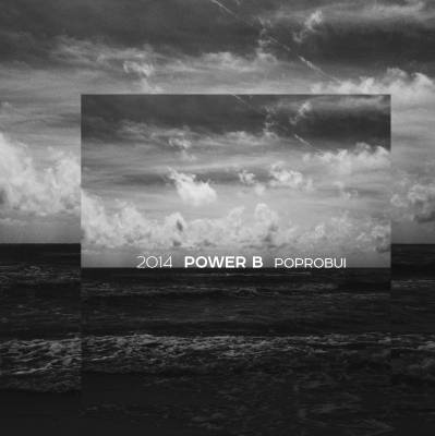 POWER B — Poprobui (2014)