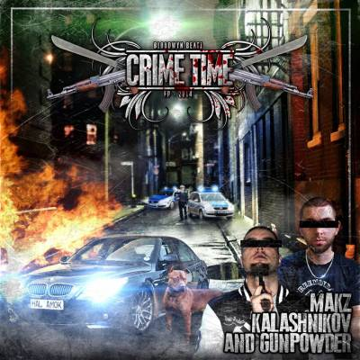Makz Kalashnikov & Gunpowder — Crime Time (2014) EP